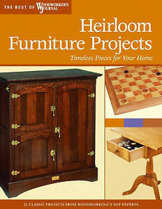Heirloom Furniture Projects: Timeless Pieces for Your Home (Best of Woodworker's