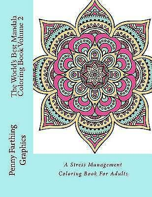 The Worlds Best Mandala Coloring Book Volume 2 A Stress Management Bo