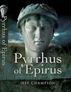 Pyrrhus of Epirus by Jeff Champion Hardback 2009 - Norwich, United Kingdom - Pyrrhus of Epirus by Jeff Champion Hardback 2009 - Norwich, United Kingdom