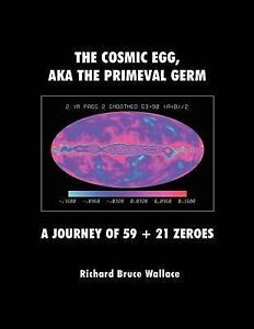 The Cosmic Egg Aka Primeval Germ Journey 59 + 21 Zeroe by Wallace Richard Bruce