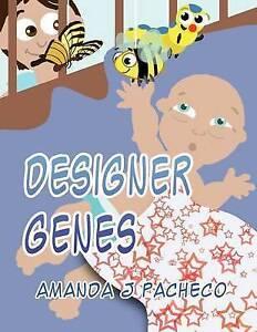 NEW Designer Genes by Amanda J. Pacheco