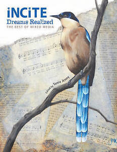 Incite, Dreams Realized: The Best of Mixed Media by F&W Publications Inc (Hardba