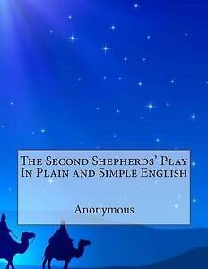The Second Shepherds' Play in Plain and Simple English by Anonymous -Paperback