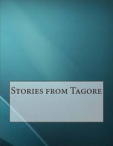 Stories from Tagore by Tagore, Rabindranath -Paperback