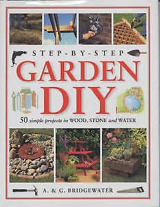 Step-by-step Garden DIY by Gill Bridgewater, Alan Bridgewater (Paperback, 2003)