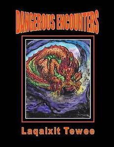 Dangerous Encounters: Book 7 by Tewee, Laqaixit -Paperback