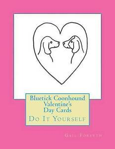 Bluetick Coonhound Valentine's Day Cards: Do It Yourself by Forsyth, Gail
