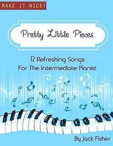 Pretty Little Pieces 12 Refreshing Tunes for Intermediate Pi by Fisher MR Ja NEW