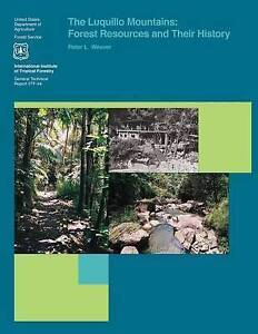 The Luquillo Mountains: Forest Resources and Their History by Weaver, Peter L.