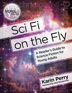 Sci Fi on Fly Reader's Guide Science Fiction for Young  by Perry Karin