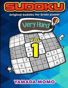 Sudoku Very Hard Original Sudoku for Brain Power Vol 1 Include by Momo Yamada