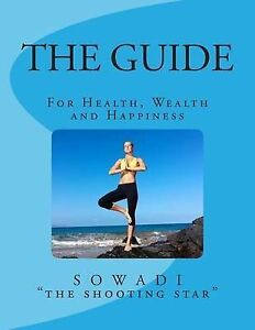 The Guide: For Health, Wealth and Happiness by The Shooting Star, Sowadi