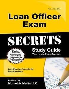 Loan Officer Exam Secrets: Loan Officer Test Review for the Loan Officer Exam...