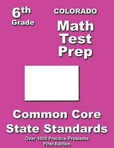 Colorado 6th Grade Math Test Prep Common Core Learning Standards by Treasures Te