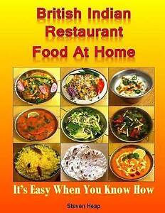 British Indian Restaurant Food at Home It's Easy When You Know How by Heap MR St