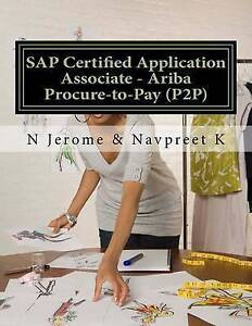 SAP Certified Application Associate - Ariba Procure-To-Pay (P2P) by Jerome, N.
