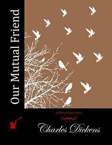 NEW Our Mutual Friend by Charles Dickens