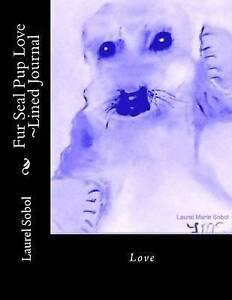 Fur-Seal-Pup-Love-Lined-Journal-by-Sobol-Laurel-Marie-Paperback