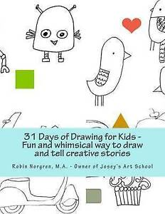 31 Days Drawing for Kids Fun Whimsical Ways Draw T by Norgren M - Owner Josey's