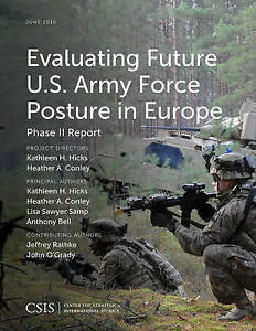 Evaluating Future U.S. Army Force Posture in Europe: Phase II Report by...