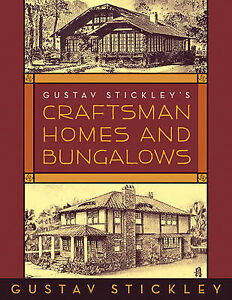 Gustav Stickley's Craftsman Homes and Bungalows by Gustav Stickley (Paperback...