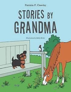 Stories by Grandma By Crowley, Patricia F. -Paperback