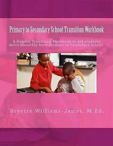 Primary Secondary School Transition Workbook Helpful Guide  by Williams-James MS