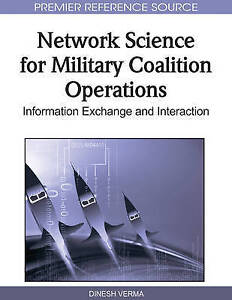 Network Science for Military Coalition Operations: Information Exchange and Inte