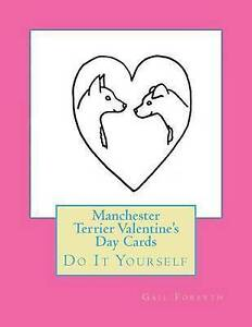 Manchester Terrier Valentine's Day Cards: Do It Yourself by Forsyth, Gail
