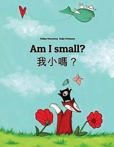 Am I small? Wo xiao ma?: Children's Picture Book English-Chinese [traditional] (