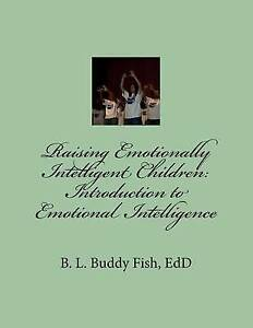 Raising Emotionally Intelligent Children:  Introduction to Emotional Intelligenc