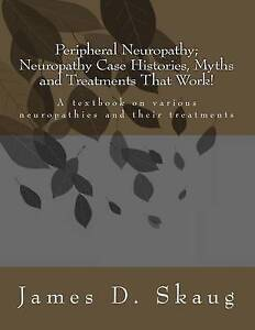 Peripheral Neuropathy Neuropathy Case Histories Myths Treat by Skaug James D