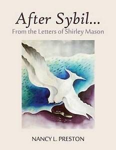 NEW After Sybil... From the Letters of Shirley Mason by Nancy L Preston