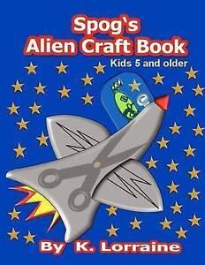 NEW Spog's Alien Crafts by K. Lorraine