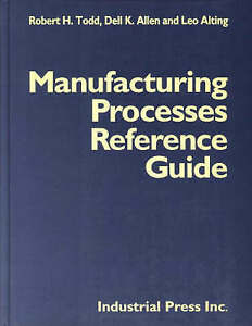 Manufacturing Processes Reference Guide by