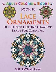 Lace Ornaments: 60 Full Page Line Drawings Ready for Coloring by Taylor-Cox, Sue