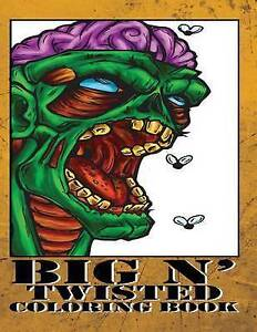 Big N' Twisted Coloring Book by Crowell, Aaron J. -Paperback