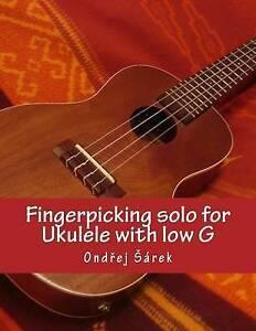 Fingerpicking Solo for Ukulele with Low G by Sarek, Ondrej -Paperback