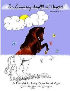 An Amazing World Horses Fine Art Coloring Book for All Ages by Covington Samanth