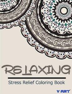Relaxing Stress Relief Coloring Book by Art, V. -Paperback