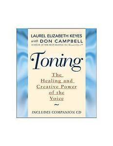 Toning: The Creative and Healing Power of the Voice by Don G. Campbell,...