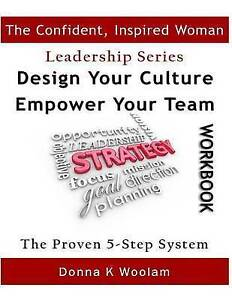 Design Your Culture Empower Your Team Workbook Proven 5-Step Pro by Woolam Donna