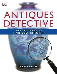 Miller-Judith-Antiques-Detective-Tips-and-tricks-to-make-you-the-expert-Book