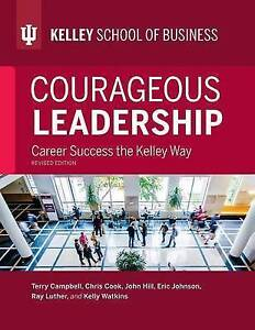 Courageous Leadership Revised Edition Career Success Kelley by Campbell Terry