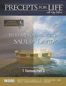 Precepts for Life Study Companion: Who Are You Most Like -- Saul  by Arthur, Kay