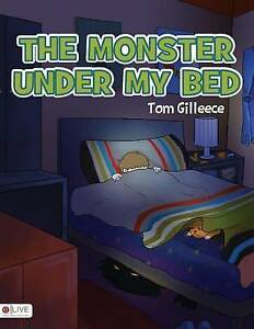 The Monster Under My Bed By Gilleece, Tom -Paperback