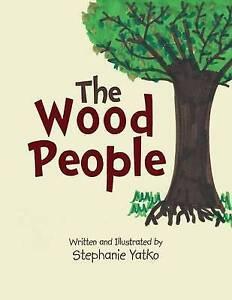 The Wood People by Yatko, Stephanie -Paperback