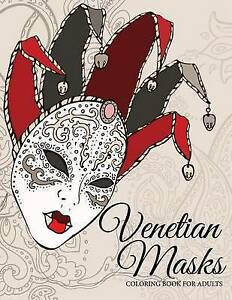 Image Is Loading NEW Venetian Masks Coloring Book For Adults By