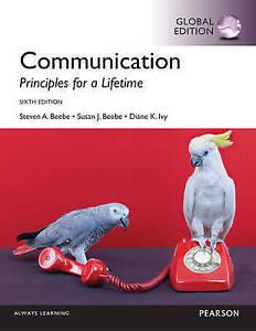 Communication: Principles for a Lifetime by Diana K. Ivy, Susan J. Beebe, Steven