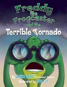 Freddy the Frogcaster and the Terrible Tornado By Dean, Janice -Hcover
